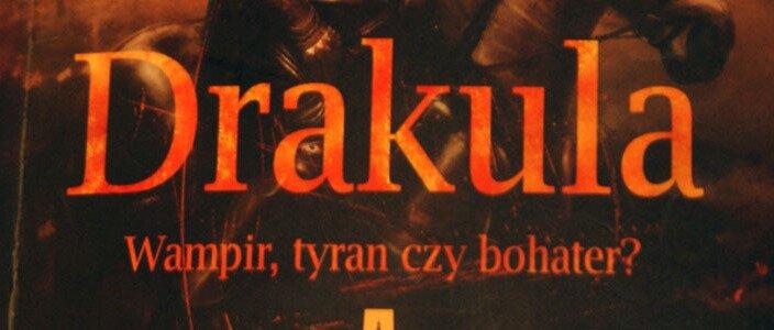 Drakula - wampir tyran czy bohater